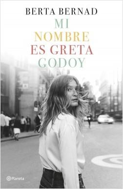 portada_mi-nombre-es-greta-godoy_berta-bernad-cifuentes_201903061112.jpg